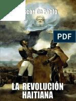 LA REVOLUCIÓN HAITIANA - Oscar de Pablo