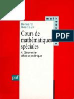 Bernard Gostiaux - Cours de Mathématiques Spéciales, Tome 4 _ Géométrie Affine Et Métrique-Presses Universitaires de France (1995)