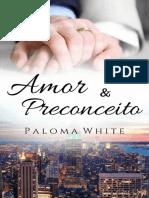 Amor & Preconceito (Livro unico - Paloma White