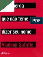 A Esquerda Que Nao Teme Dizer S - Vladimir Safatle