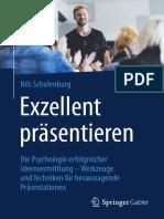 Exzellent präsentieren_ Die Psychologie erfolgreicher Ideenvermittlung – Werkzeuge und Techniken für herausragende Präsentationen ( PDFDrive )