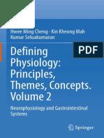 Hwee Ming Cheng, Kin Kheong Mah, Kumar Seluakumaran - Defining Physiology_ Principles, Themes, Concepts. Volume 2_ Neurophysiology and Gastrointestinal Systems (2021, Springer) - Libgen.li