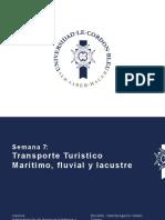 PPT SEMANA 7 - TRANSPORTE TURÍSTICO MARÍTIMO_ FLUVIAL Y LACUSTRE