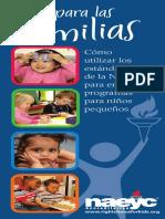 Guía para las. Familias. Cómo utilizar los estándares de la NAEYC para encontrar programas para niños pequeños. www.rightchoiceforkids.