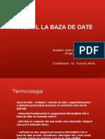 ACCESUL LA BAZA DE DATE