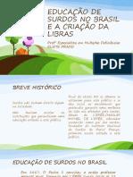Palestra EDUCAÇÃO DE SURDOS NO BRASIL E A CRIAÇÃO DA LIBRAS (1)