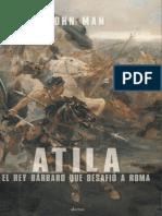 Atila, el rey barbaro que desaf - John Man