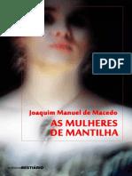 As Mulheres de Mantilha - Joaquim Manuel de Macedo
