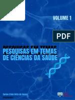 PESQUISAS EM TEMAS DE CIÊNCIAS DA SAÚDE - VOLUME 1