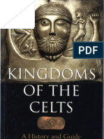KINGDOMS OF THE CELTS, A History and a Guide - John King - Blandford, 2000.