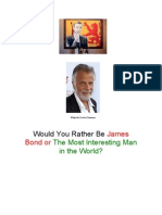 Would You Rather Be James Bond or the Most Interesting Man in the World?