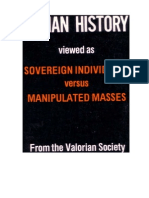 Valorian Society - Human History viewed as SOVEREIGN INDIVIDUALS versus MANIPULATED MASSES (1986)