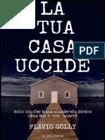 La Tua Casa Uccide (Italian Edi - Flavio Golly
