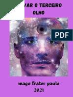 Ativar o Terceiro Olho Mago Frater Paulo 2021
