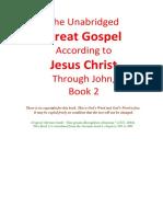 The Unabridged Great Gospel According to Jesus Christ Thru John, Book 2
