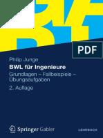 Philip Junge (Auth.) - BWL Für Ingenieure_ Grundlagen - Fallbeispiele - Übungsaufgaben-Gabler Verlag (2012)