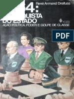 René Armand Dreifuss - 1964_ a Conquista Do Estado. Ação Política, Poder e Golpe de Classe