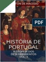 História de Portugal_ Volume 3_ A Epopeia dos Descobrimentos