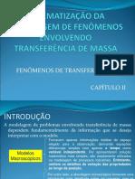 Aula 2 - Sistematização e Modelagem dos Fenômenos de Transferência de Massa