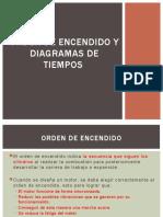DIAGRAMAS DE TIEMPOS Y ORDEN DE ENCENDIDO