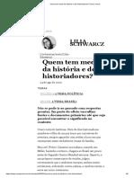 SCHWARCZ - Quem tem medo da história e dos historiadores?_  Nexo Jornal