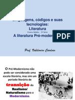A literatura pré-modernista.