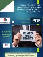 TAREA PRACTICA PARA IDENTIFICAR TALENTOS PROPIOS Y PROYECTARME AL MUNDO LABORAL