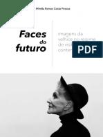 Faces do futuro imagens da velhice no regime de visibilidade contemporânea