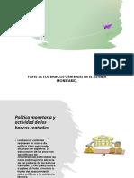 PAPEL DE LOS BANCOS CENTRALES EN EL SISTEMA MONETARIO.