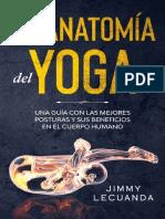 La Anatomía del Yoga_ Una guía con las mejores posturas y sus beneficios en el cuerpo humano (Spanish Edition)