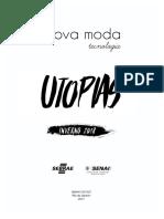 Inverno 2018 Utopias Inova Moda Utopias Tecnologia Universo Da Vitoria