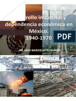 Desarrollo industrial ydependencia de Mex 1940 a 70