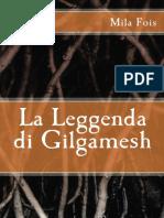 Fois Mila - La Leggenda di Gilgamesh