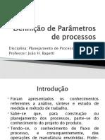 Aula 6 - Definição de Parâmetros de Processos e dispositivos auxiliares