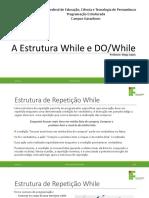 Aula 05 - A estrutura de Repetição WHILE E DO-WHILE