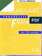 Vocabulaire Progressif Du Français - Niveau Débutant - Avec 250 Exercices [Sites.google.com_view_medbooklivre]