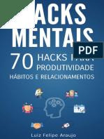 Hacks Mentais-70 Hacks para Produtividade Hábitos e Relacionamentos-Luiz Felipe Araujo