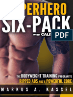 Calisthenics Exercises for Getting Shredded and Developing Extreme Core Strength Superhero Six-Pack_ the Complete Bodyweight Training Program to Ripped Abs and a Powerful Core ( PDFDrive ).en.pt