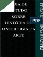 Guia De Estudo Sobre História da Ontologia da Arte - Eduardo Lisboa Rebotim