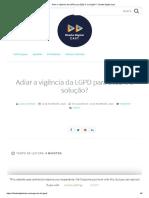 Adiar a Vigência Da LGPD Para 2022 é a Solução_ - Direito Digital Cast