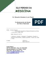 O Elo Perdido da Medicina - Eduardo Almeida, Dr & Luis Peazê - LIVRO-250 pág