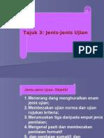 PENGUKURAN & PENILAIAN Tajuk 3 Jenis-Jenis Ujian