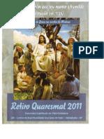 Retiro Quaresmal 2011- Discípulos de Jesus na escola de Mateus - CEI-Itaici