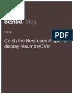 Catch the Best uses iPaper to display résumés/CVs! Scribd Blog, 3.12.08