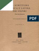 Guglielmo Cavallo - La Scrittura Greca e Latina Dei Papiri-Fabrizio Serra (2008)