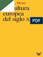 Mosse, George L. - La Cultura Europea Del Siglo XX [EPL] [2015]