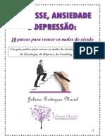 E-book Estresse, Ansiedade e Depressão - 10 Passos Para Vencer Os Males Do Século - Juliana Maciel - 2018