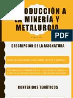 Clase N°1 Introducción a la minería y metalurgia