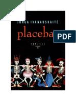 "Jurga Ivanauskaite ""Placebas"""
