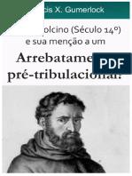 Irmao Dolcino Arrebatamento Pre-tribulacional